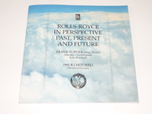 ROLLS-ROYCE IN PERSPECTIVE - PAST PRESENT AND FUTURE (Turner 1991)